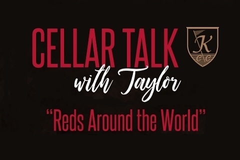"Cellar Talk with Taylor ""Reds Around the World"""