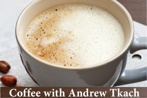Coffee with Andrew Tkach