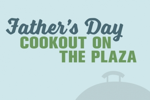 Father's Day Cookout on the Plaza