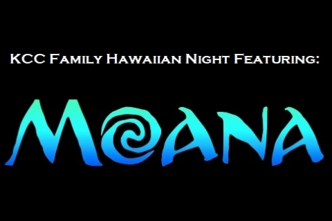 KCC Family Hawaiian Night Presents: Moana