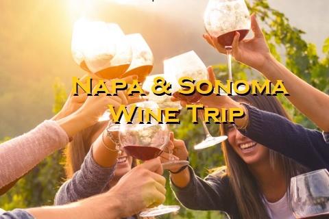Napa & Sonoma Wine Trip