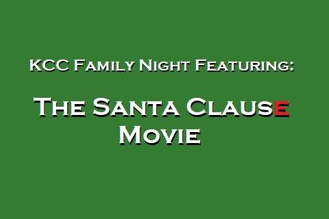 KCC Family Night Presents: The Santa Clause Movie